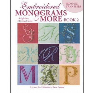 Leisure Arts Embroidered Monograms and More: Book 2 by LEISURE ARTS